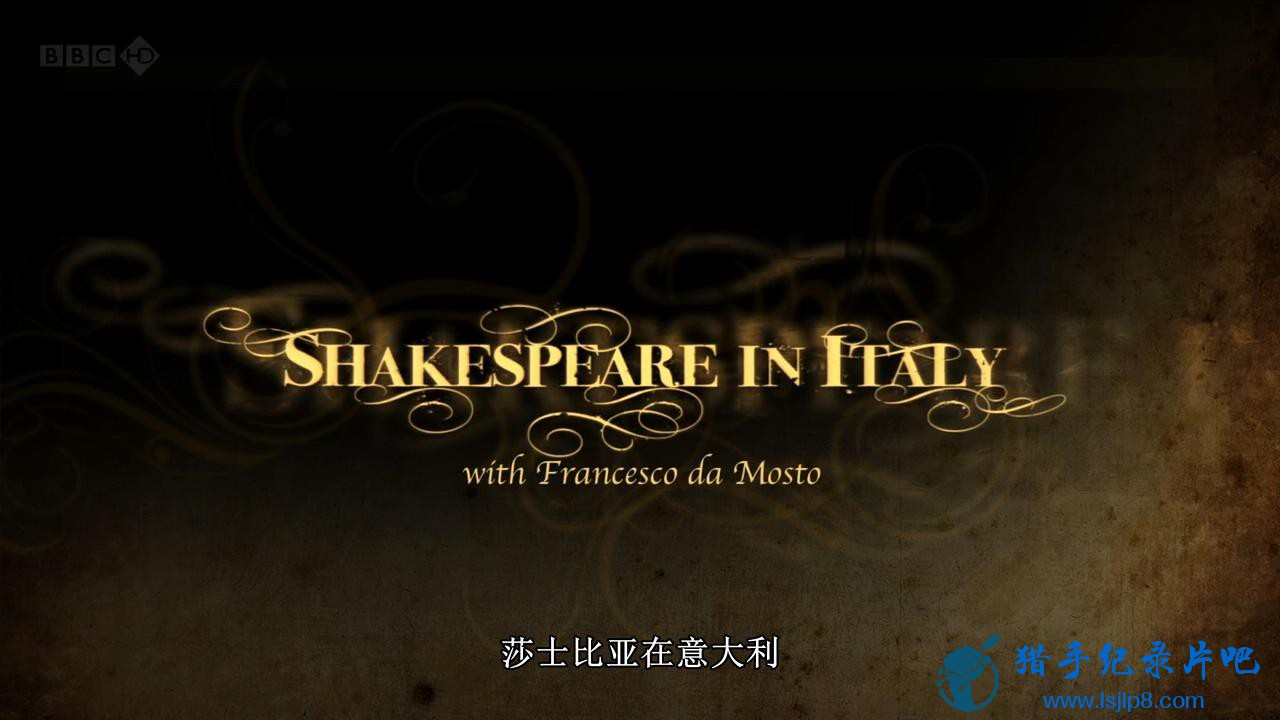 【莎士比亚在意大利㈠有爱之地】BBC.Shakespeare.In.Italy②Land.Of.Love.720p.HDTV.x.jpg
