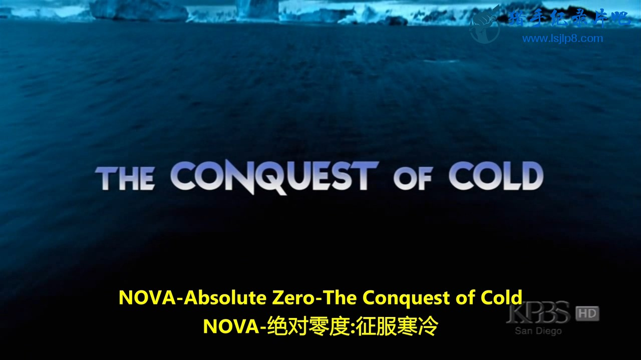 PBS Nova - Absolute Zero - Part 1of2, The Conquest of Cold (2008.720p.HDTV.AC3-S.jpg