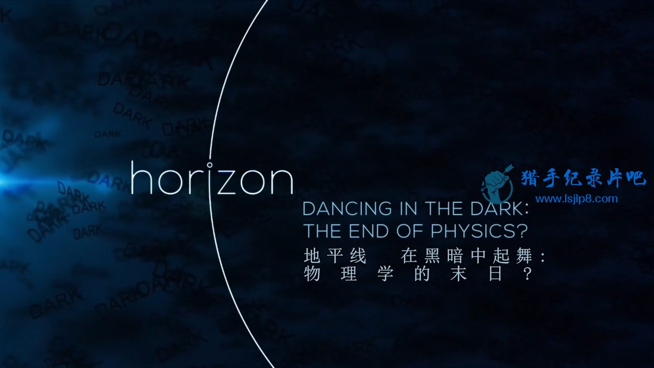 BBC.Horizon.2015.Dancing.in.the.Dark.The.End.of.Physics.720p.HDTV.x264.AAC.MVGro.jpg