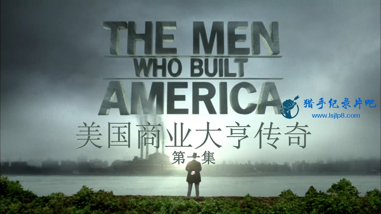The.Men.Who.Built.America.1of8.A.New.War.Begins.BDRip.720p.x264.AAC.MVGroup.org..jpg